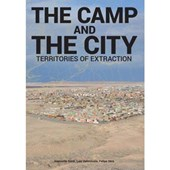 Camp and the City: Territories of Extraction