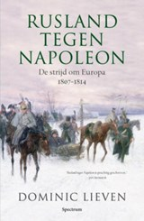 Rusland tegen Napoleon | Dominic Lieven |