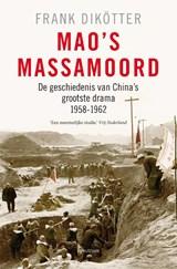 Mao's massamoord | Frank Dikötter |