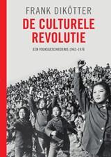 De culturele revolutie | Frank Dikötter |