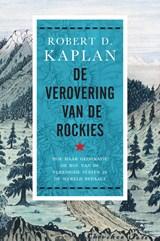 De verovering van de Rockies   Robert Kaplan  