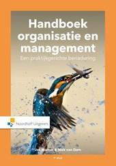 Handboek Organisatie en Management. Een praktijkgerichte benadering