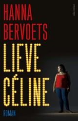 Lieve Céline | Hanna Bervoets |