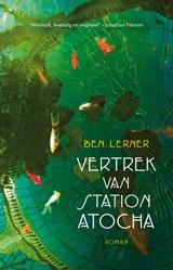 Vertrek van station Atocha   Ben Lerner  