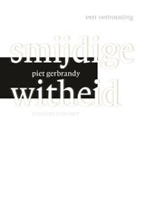 Smijdige witheid | Piet Gerbrandy |
