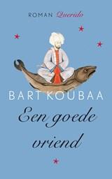 Een goede vriend | Bart Koubaa |