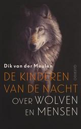 De kinderen van de nacht   Dik van der Meulen  