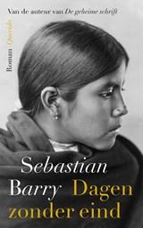 Dagen zonder eind | Sebastian Barry |
