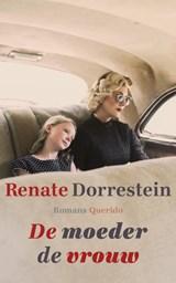 De moeder de vrouw | Renate Dorrestein |