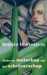 Onder de motorkap van het schrijverschap | Renate Dorrestein |