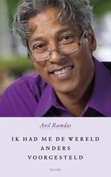 Ik had me de wereld anders voorgesteld   Anil Ramdas  