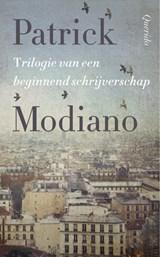 Trilogie van een beginnend schrijverschap | Patrick Modiano |