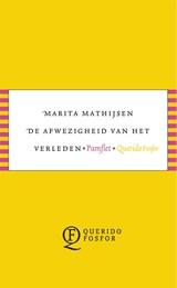 De afwezigheid van het verleden   Marita Mathijsen  