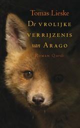 De vrolijke verrijzenis van Arago | Tomas Lieske |