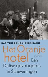 Het oranjehotel | Bas von Benda-Beckmann |