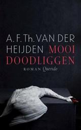 Mooi doodliggen | A.F.Th. van der Heijden |