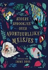 Stoere sprookjes over avontuurlijke meisjes   Julia Bruce  
