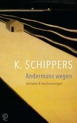 Andermans wegen   K. Schippers  