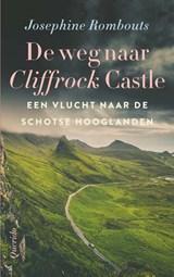 De weg naar Cliffrock Castle | Josephine Rombouts |