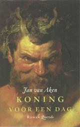 Koning voor een dag | Jan van Aken |