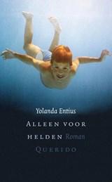 Alleen voor helden | Yolanda Entius |