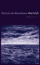 Wat blijft | Patricia de Martelaere |
