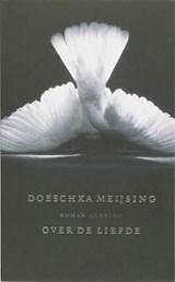 Over de liefde | Doeschka Meijsing |