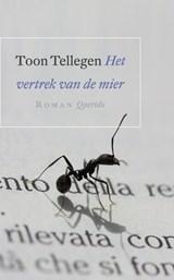 Het vertrek van de mier | Toon Tellegen |