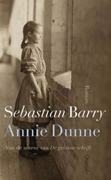 Annie Dunne | Sebastian Barry |