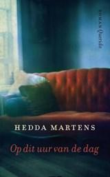 Op dit uur van de dag | Hedda Martens |