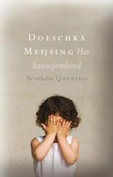 Kauwgomkind | Doeschka Meijsing |