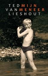 Mijn meneer | Ted van Lieshout |