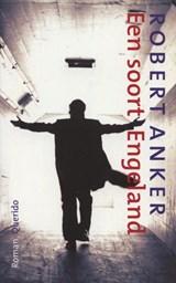 Een soort Engeland | Robert Anker |