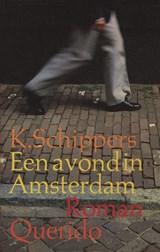 Een avond in Amsterdam | K. Schippers |