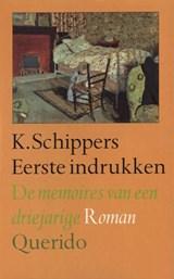 Eerste indrukken | K. Schippers |