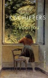 Voor jou | K. Schippers |