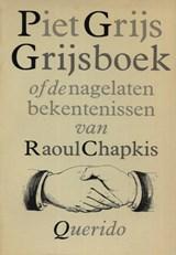 Grijsboek of De nagelaten bekentenissen van Raoul Chapkis   Hugo Brandt Corstius  