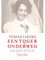 Een tijger onderweg | Tomas Lieske |