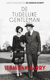 De tijdelijke gentleman | Sebastian Barry |