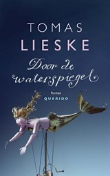 Door de waterspiegel | Tomas Lieske | 9789021455037