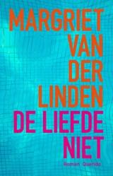 De liefde niet | Margriet van der Linden |