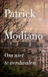 Om niet te verdwalen | Patrick Modiano |