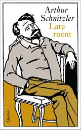Late roem | Arthur Schnitzler |
