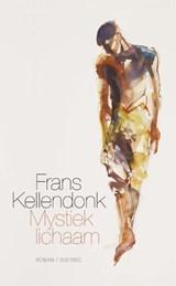 Mystiek lichaam | Frans Kellendonk |