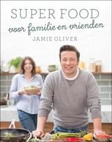 Super food voor familie en vrienden | Jamie Oliver |