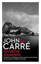 Een broze waarheid | John Le Carre |