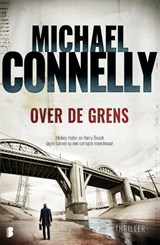 Over de grens | Michael Connelly ; M Connelly | 9789022576977