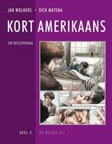Kort Amerikaans, deel 2 | Jan Wolkers ; Dick Matena |