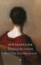 En joeg de vossen door het staande koren   Jan Siebelink  