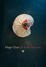 De koele minnaar   Hugo Claus  
